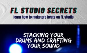 Stacking Your Drums And Crafting Your Sound