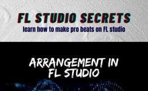 Arrangement In FL Studio