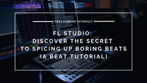 FL Studio – Discover The Secret To Spicing Up Boring Beats – beat tutorial