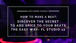 Discover The Secret To Add Spice To Your Beats The Easy Way – how to make a beat – FL Studio 12