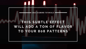 This Subtle Effect Will Add A Ton of Flavor to Your 808 Patterns