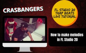Melody Tutorial – How To Make Melodies in FL Studio 20